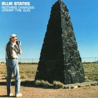 Image of Blue States - Nothing Changes Under The Sun: 20th Anniversary Reissue