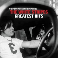 Image of The White Stripes - Greatest Hits