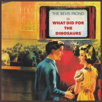 The Bevis Frond - What Did For The Dinosaurs - RSD Edition