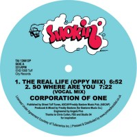 Corporation Of One - The Real Life / So Where Are You