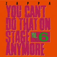 Image of Frank Zappa - You Can't Do That On Stage Anymore