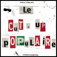 Image of Pascal Comelade - Le Cut-Up Populaire