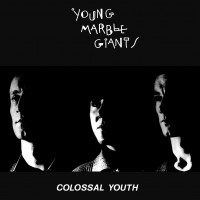 Young Marble Giants - Colossal Youth - 40th Anniversary Edition