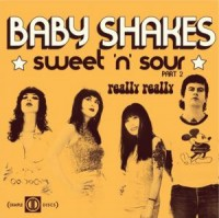 Image of Baby Shakes - Sweet'n'Sour (Part 2)