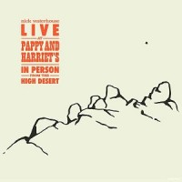 Image of Nick Waterhouse - Live At Pappy & Harriet's: In Person From The High Desert