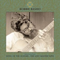 Image of Robbie Basho - Song Of The Avatars : The Lost Master Tapes