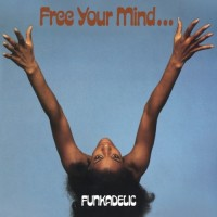 Image of Funkadelic - Free Your Mind... And Your Ass Will Follow - Coloured Vinyl Edition