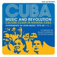Various Artists - Soul Jazz Records Presents Cuba: Music And Revolution - Culture Clash In Havana - Experiments In Latin Music 1975-85 Vol. 1