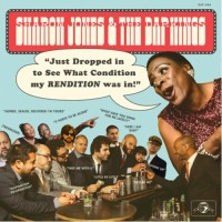 Image of Sharon Jones & The Dap-Kings - Just Dropped In (To See What Condition My Rendition Was In)