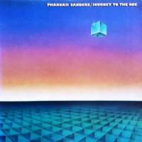 Pharoah Sanders - Journey To The One