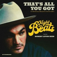 Image of Night Beats - That's All You Got (feat. Robert Levon Been