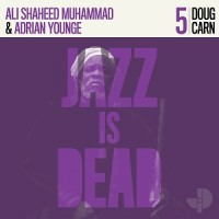 Doug Carn, Adrian Younge & Ali Shaheed Muhammad - Jazz Is Dead 005
