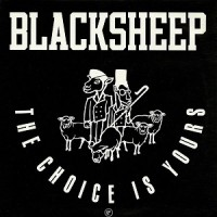 Image of Black Sheep - The Choice Is Yours