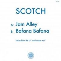 Scotch - Jam Alley / Bafana Bafana