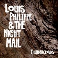 Image of Louis Philippe & The Night Mail - Thunderclouds