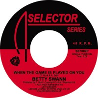 Bettye Swann - When The Game Is Played On You / Kiss My Love Goodbye