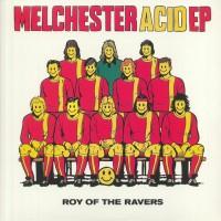 Roy Of The Ravers - Melchester Acid EP