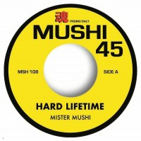 Image of Mister Mushi - Hard Lifetime