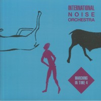 International Noise Orchestra - Marching In Time 4