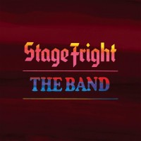 The Band - Stage Fright (50th Anniversary)
