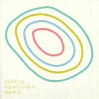 Cantoma - The Mountain Remixes - Inc. Lexx / Chris Coco Remixes