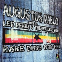 Image of Augustus Pablo Meets Lee Perry & The Wailers Band - Rare Dubs 1970-1971