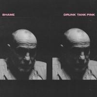 Shame - Drunk Tank Pink - 12hr Live Stream Personal Edition
