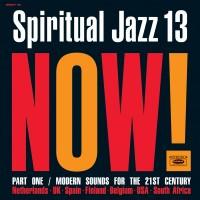 Various Artists - Spiritual Jazz 13: Now, Pt. 1