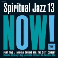 Various Artists - Spiritual Jazz 13: Now, Pt. 2
