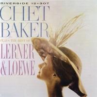 Image of Chet Baker - Chet Baker Plays The Best Of Lerner And Loewe - Vinyl Reissue