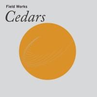 Image of Field Works - Cedars