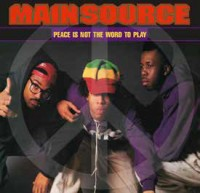 Image of Main Source - Peace Is Not The Word To Play (Remix) / Peace Is Not The Word To Play (Album Version)
