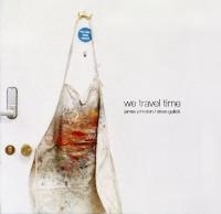 Image of James Johnston / Steve Gullick - We Travel Time