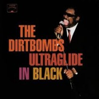 The Dirtbombs - Ultraglide In Black - 20th Anniversary Edition