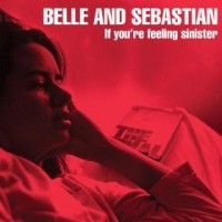 Image of Belle And Sebastian - If You're Feeling Sinister