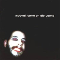 Image of Mogwai - Come On Die Young