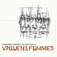 Image of Violent Femmes - Permanent Record: The Very Best Of Violent Femmes