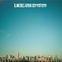 Image of El Michels Affair - Sounding Out The City