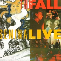 Image of The Fall - Seminal Live