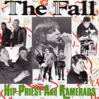 Image of The Fall - Hip Priests And Kamerads