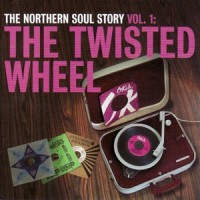 Image of Various Artists - The Northern Soul Story Vol. 1 - The Twisted Wheel