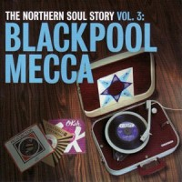 Image of Various Artists - The Northern Soul Story Vol. 3 - Blackpool Mecca