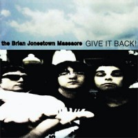 Image of The Brian Jonestown Massacre - Give It Back!