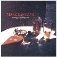Image of Mark Lanegan - Whiskey For The Holy Ghost