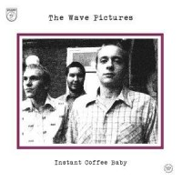 Image of The Wave Pictures - Instant Coffee Baby