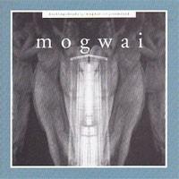 Image of Mogwai - Kicking A Dead Pig