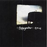Image of Mogwai - EP+6