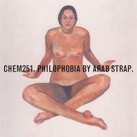Image of Arab Strap - Philophobia