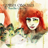 Image of Camera Obscura - My Maudlin Career