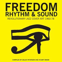Image of Gilles Peterson & Stuart Baker - Freedom, Rhythm & Sound - Revolutionary Jazz In The USA 1965-80